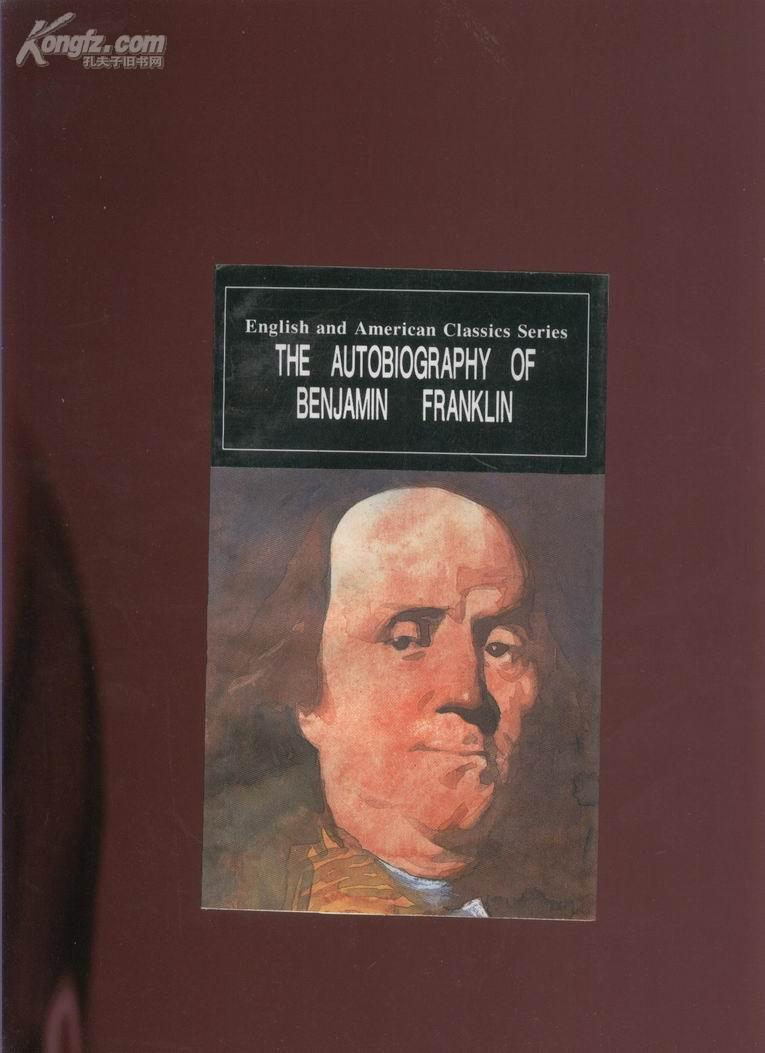 a autobiography of benjamin franklin The autobiography of benjamin franklin with introduction and notes edited by charles w eliot, lld, p f collier & son company, new york (1909.